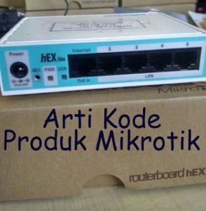 Memahami Arti Kode Produk RouterBoard Mikrotik