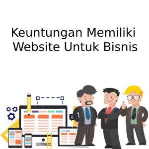 5 Keuntungan Memiliki Website untuk Bisnis